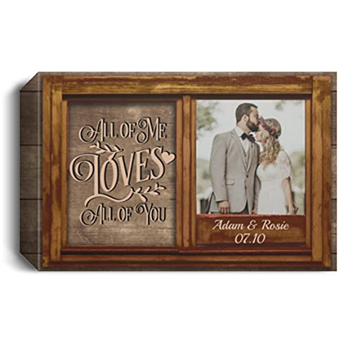 All of Me Loves All of You Photo Canvas