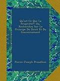 Qu'est-Ce Que La Propriété? Ou, Recherches Sur Le Principe Du Droit Et Du Gouvernement - Ulan Press - 31/08/2012