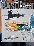 Basquiat en La Habana - Exposición, La Habana, Museo del Ron Fundación Havana Club y Galería Haydeé Santamaría de la Casa de las Américas, noviembre 2000-enero 2001