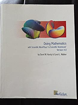 Unknown Binding Doing mathematics with Scientific WorkPlace® and Scientific Notebook®: Users' guide to version 4.0 Book