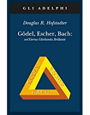 Gödel, Escher, Bach. Un'eterna ghirlanda brillante. Una fuga metaforica su menti e macchine nello spirito di Lewis Carroll