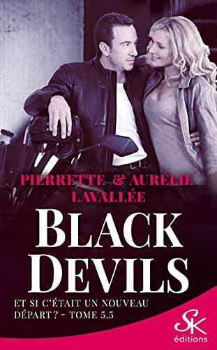 Et si c'était un nouveau départ?: Black Devils, T5.5 par [Aurélie Lavallée, Pierrette Lavallée]