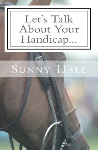 Let's Talk About Your Handicap: How to improve your Handicap in the sport of Polo (Let's Talk Polo, Band 2)