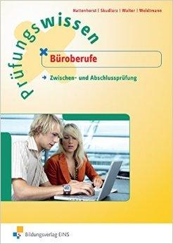 Prüfungswissen Büroberufe: Zwischen- und Abschlussprüfung ( 10. August 2012 )