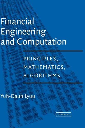 Download Financial Engineering and Computation: Principles, Mathematics, Algorithms 052178171X