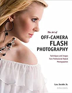 The Art of Off-Camera Flash Photography: Techniques and Images from Professional Digital Photographers (Pro Photo Workshop) (English Edition)