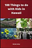 100 Things to do with Kids in Hawaii