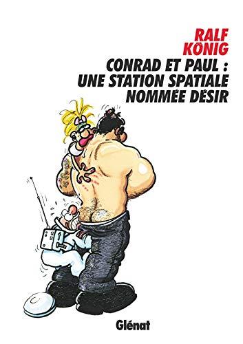 Conrad et Paul - Tome 06: Une station nommée désir