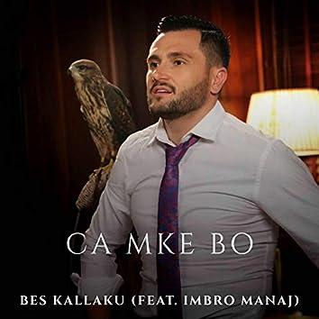 Ca Mke Bo (feat. Imbro Manaj)