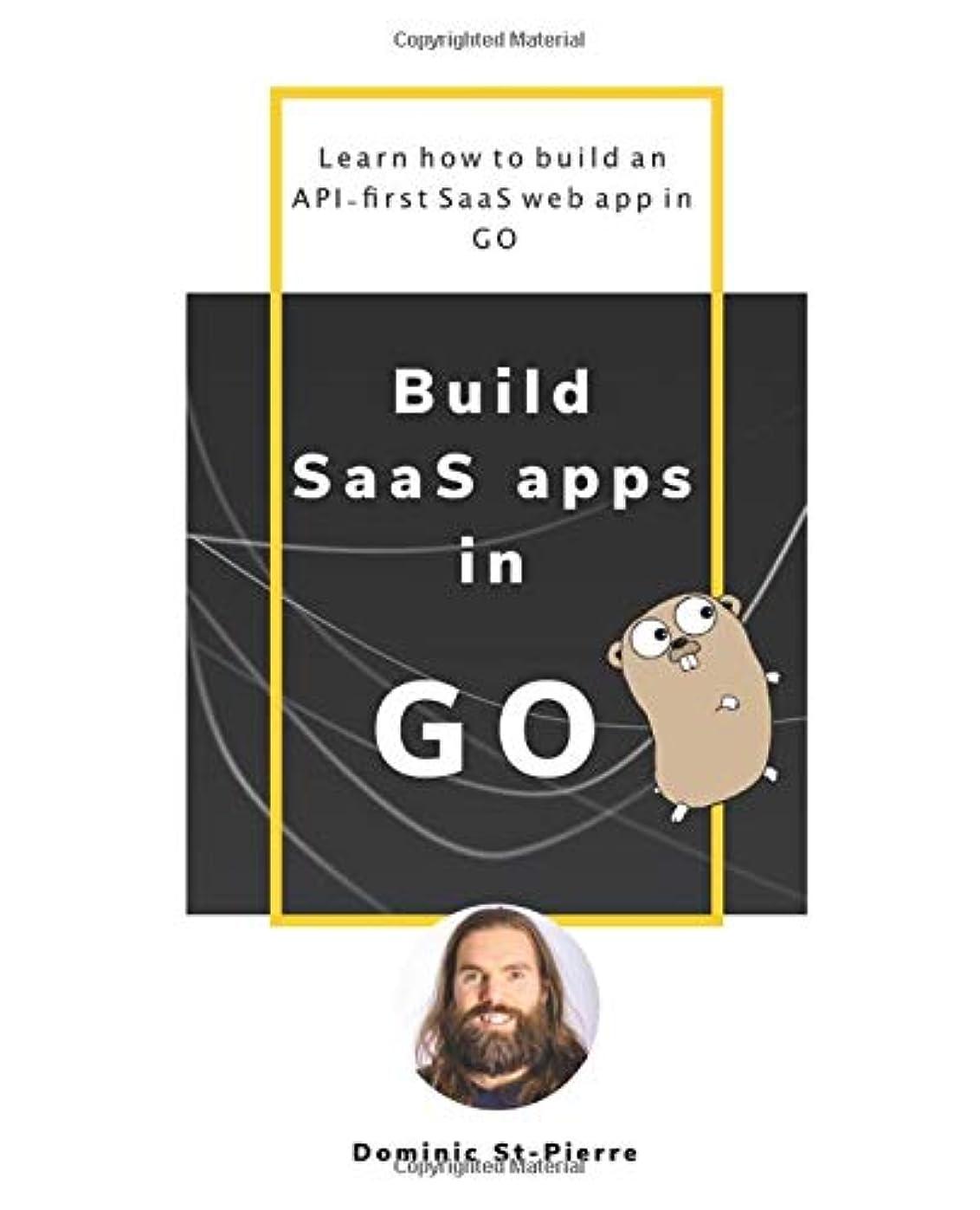 眩惑する漂流フックBuild SaaS apps in Go: Learn how to build an API-first SaaS / web application