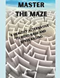Master the Maze - A healthy alternative to road rage and spree killing