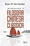 Introdução à filosofia chinesa clássica