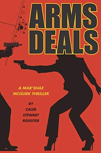 Arms Deals A Mar Shae McGurk Thriller about Shopping to Get Yours product image