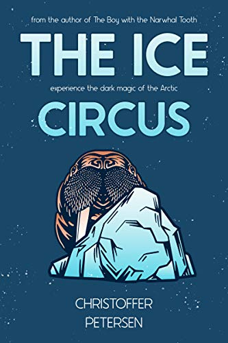 The Ice Circus: Blending Circus Showmanship with the Dark Magic of the Arctic (Captain Erroneous Smith Book 1) (English Edition)
