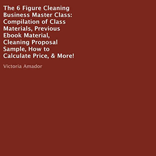 The Six Figure Cleaning Business Master Class audiobook cover art