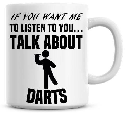 "Yilooom Taza de té y café de cerámica de 445 ml con texto en inglés ""If you want me to Listen To You Talk About Dardos"", taza de té personalizada"
