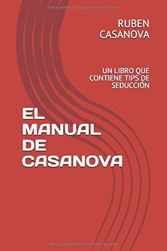EL MANUAL DE CASANOVA: UN LIBRO QUE CONTIENE TIPS DE SEDUCCIÓN