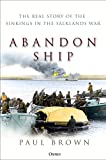 Abandon Ship: The Real Story of the Sinkings in the Falklands War