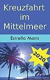 Kreuzfahrt im Mittelmeer (s/w-Ausgabe): öffentliche Verkehrsmittel, Öffnungszeiten und Eintrittspreise für Individualisten - Estrella Maris