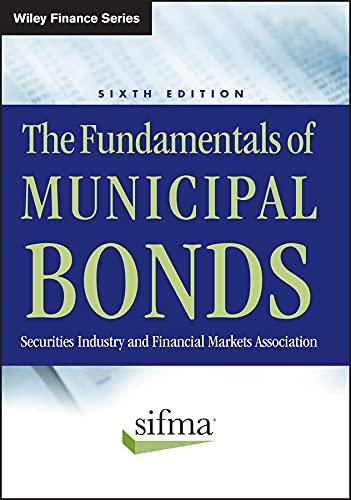 The Fundamentals of Municipal Bonds (Wiley Finance Book 624)