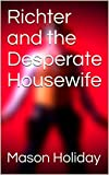 Richter and the Desperate Housewife (Richter's Hunt Book 1) (English Edition)