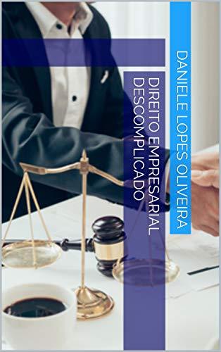 Direito Empresarial Descomplicado