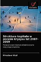 Struktura kapitalu w okresie kryzysu lat 2007-2009