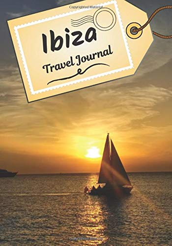 Ibiza travel journal: Logbook to tell your stories and history | Plan your trip and write down your memories | Anecdote of your stay  | Check list before departure |