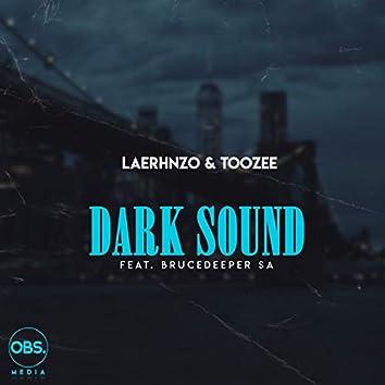 Dark Sound (feat. BruceDeeperSA)
