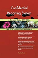 Confidential Reporting System A Complete Guide - 2020 Edition
