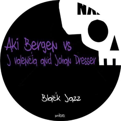 Aki Bergen, J-Valencia & Johan Dresser