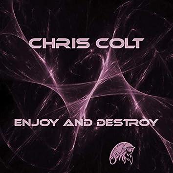 Enjoy and Destroy