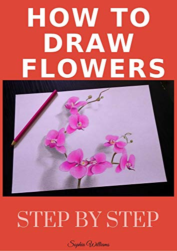 How to Draw Flowers and Trees: Step by Step Drawing For Kids and Beginners