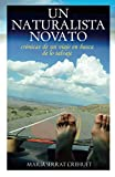 Un Naturalista Novato: Crónicas de un viaje en busca de lo salvaje