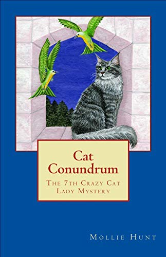Cat Conundrum (Crazy Cat Lady Cozy Mysteries Book 7) by [Mollie  Hunt]