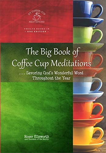 The Big Book of Coffee Cup Meditations: … Savoring God's Wonderful Word Throughout the Year (My Coffee Cup Meditations 14)