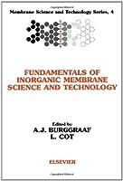 Fundamentals of Inorganic Membrane Science and Technology (Volume 4) (Membrane Science and Technology, Volume 4)