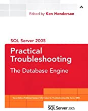 SQL Server 2005 Practical Troubleshooting: The Database Engine (SQL Server Series)