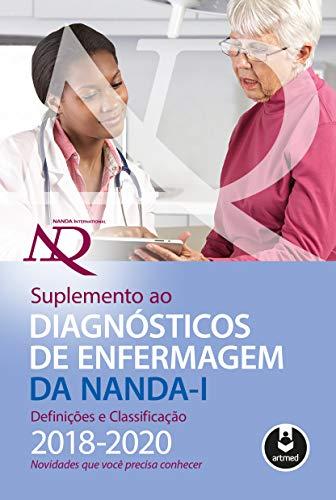 Suplemento ao Diagnósticos de Enfermagem da NANDA-I: Definições e Classificação 2018-2020: Novidades que Você Precisa Conhecer
