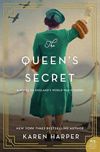 Compare Textbook Prices for The Queen's Secret: A Novel of England's World War II Queen Illustrated Edition ISBN 9780062979650 by Harper, Karen