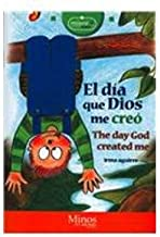 El dia que Dios me creo/ The day that God created me (Milenio Junior) (Spanish Edition)