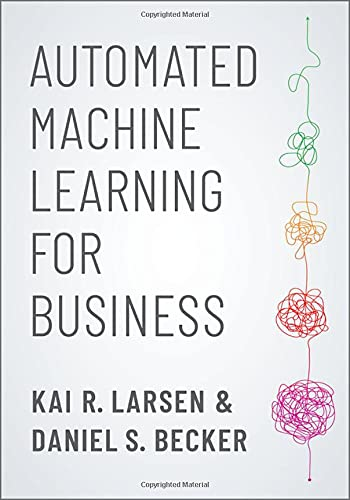 Automated Machine Learning for Business