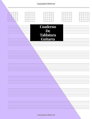 Cuaderno De Tablatura Guitarra: Guitarra Seis Cuerdas:...