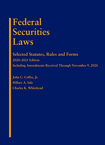 Federal Securities Laws: Selected Statutes, Rules and Forms, 2020-2021 Edition