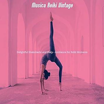Delightful Shakuhachi and Harp - Ambiance for Reiki Moments