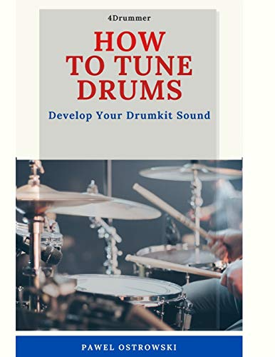 How To Tune Drums: Develope Your Drumkit Sound