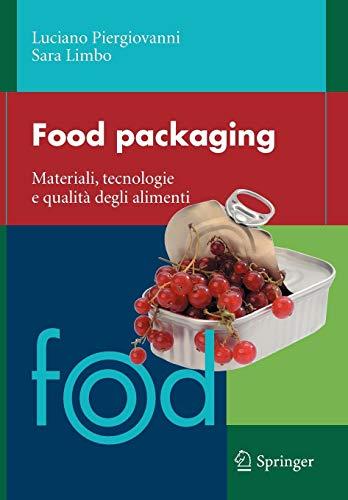 Food packaging. Materiali, tecnologie e qualità degli alimenti: Materiali, tecnologie e soluzioni