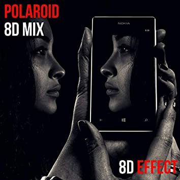 Polaroid (8D Mix)