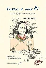 Cartas al señor A. par Anna Sakowicz
