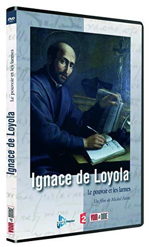 Ignace de Loyola : Le Pouvoir et Les Larmes